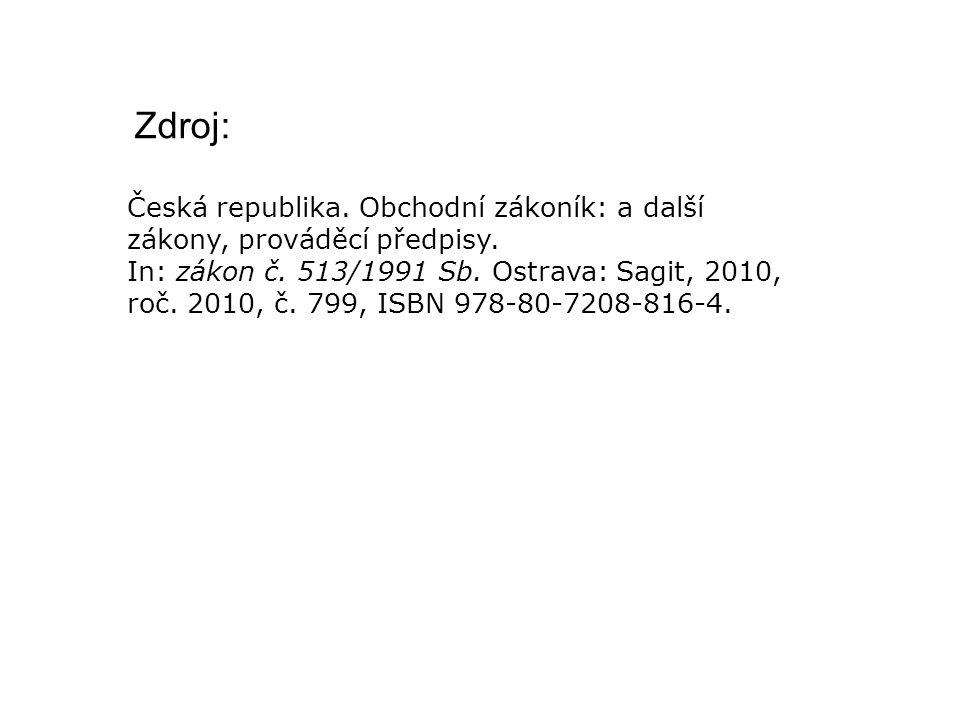 Zdroj: Česká republika. Obchodní zákoník: a další zákony, prováděcí předpisy. In: zákon č. 513/1991 Sb. Ostrava: Sagit, 2010, roč. 2010, č. 799, ISBN