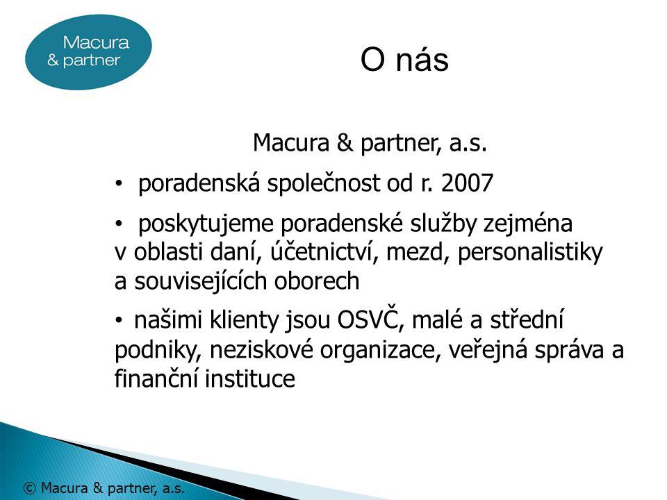 © Macura & partner, a.s. Macura & partner, a.s. poradenská společnost od r.