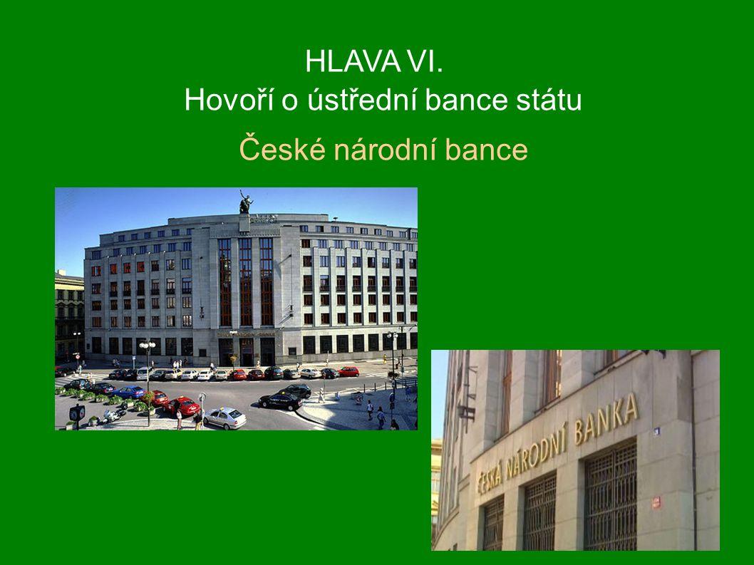 HLAVA VI. Hovoří o ústřední bance státu České národní bance