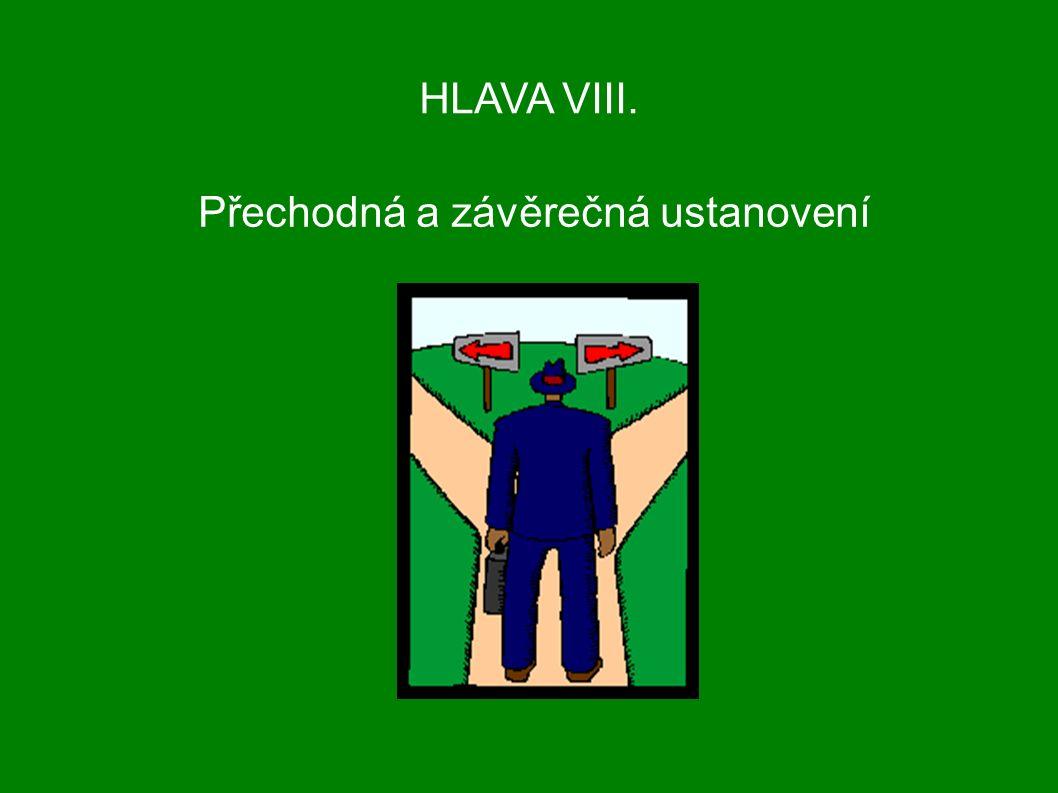 HLAVA VIII. Přechodná a závěrečná ustanovení