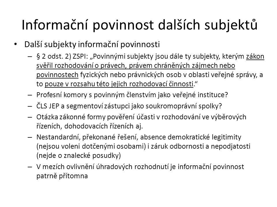 """Informační povinnost dalších subjektů Další subjekty informační povinnosti – § 2 odst. 2) ZSPI: """"Povinnými subjekty jsou dále ty subjekty, kterým záko"""
