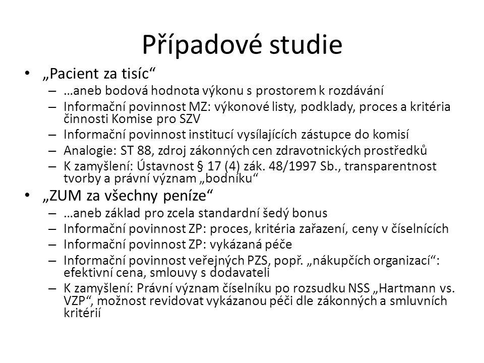 """Případové studie """"Pacient za tisíc"""" – …aneb bodová hodnota výkonu s prostorem k rozdávání – Informační povinnost MZ: výkonové listy, podklady, proces"""
