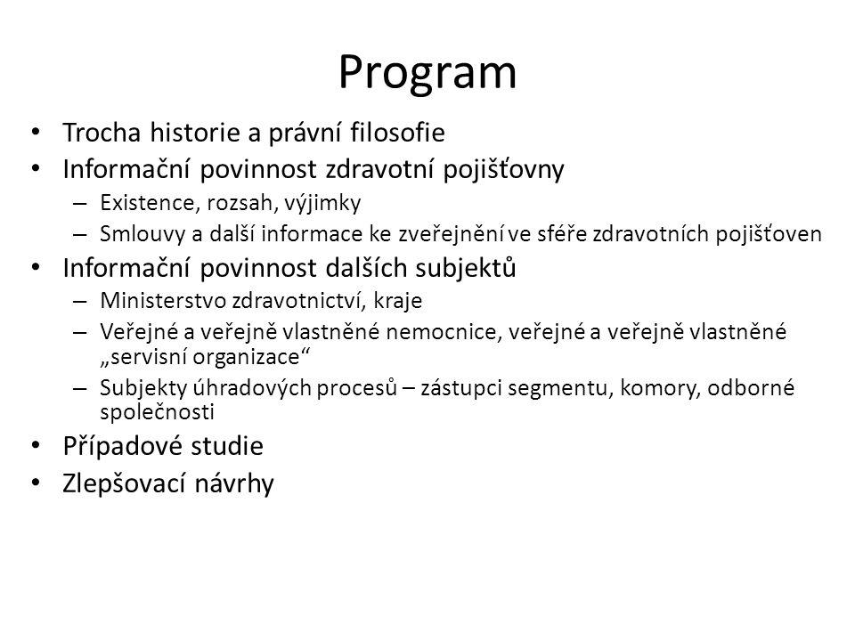 Program Trocha historie a právní filosofie Informační povinnost zdravotní pojišťovny – Existence, rozsah, výjimky – Smlouvy a další informace ke zveře