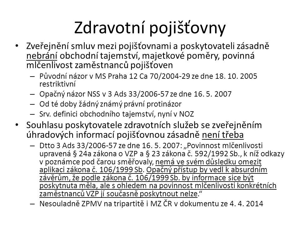 Zdravotní pojišťovny Zveřejnění smluv mezi pojišťovnami a poskytovateli zásadně nebrání obchodní tajemství, majetkové poměry, povinná mlčenlivost zaměstnanců pojišťoven – Původní názor v MS Praha 12 Ca 70/2004-29 ze dne 18.