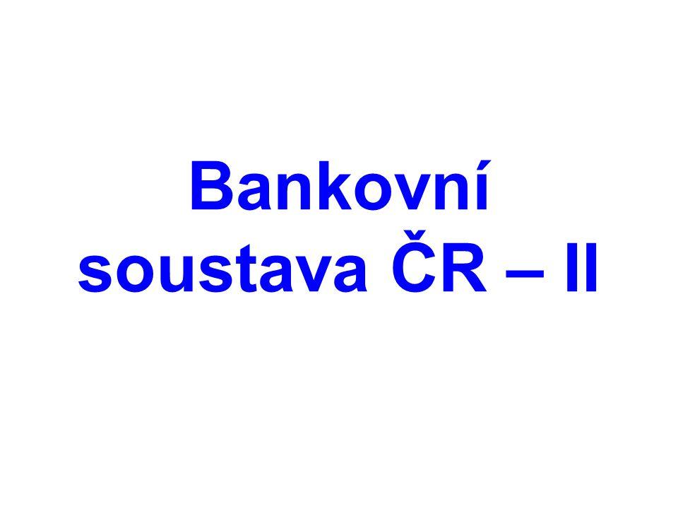 Bankovní soustava ČR – II