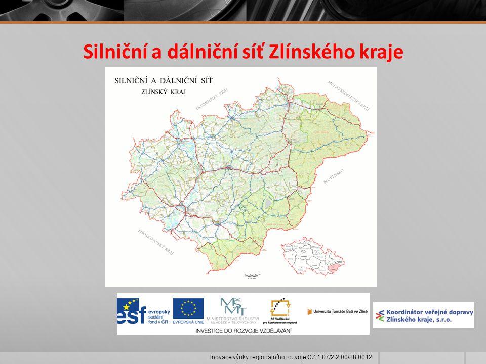 Silniční a dálniční síť Zlínského kraje Inovace výuky regionálního rozvoje CZ.1.07/2.2.00/28.0012