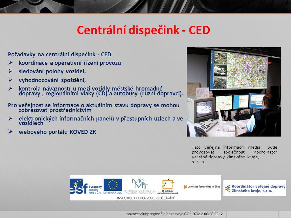 Centrální dispečink - CED Požadavky na centrální dispečink - CED  koordinace a operativní řízení provozu  sledování polohy vozidel,  vyhodnocování zpoždění,  kontrola návazností u mezi vozidly městské hromadné dopravy, regionálními vlaky (ČD) a autobusy (různí dopravci).