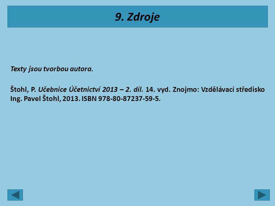 9. Zdroje Texty jsou tvorbou autora. Štohl, P. Učebnice Účetnictví 2013 – 2.