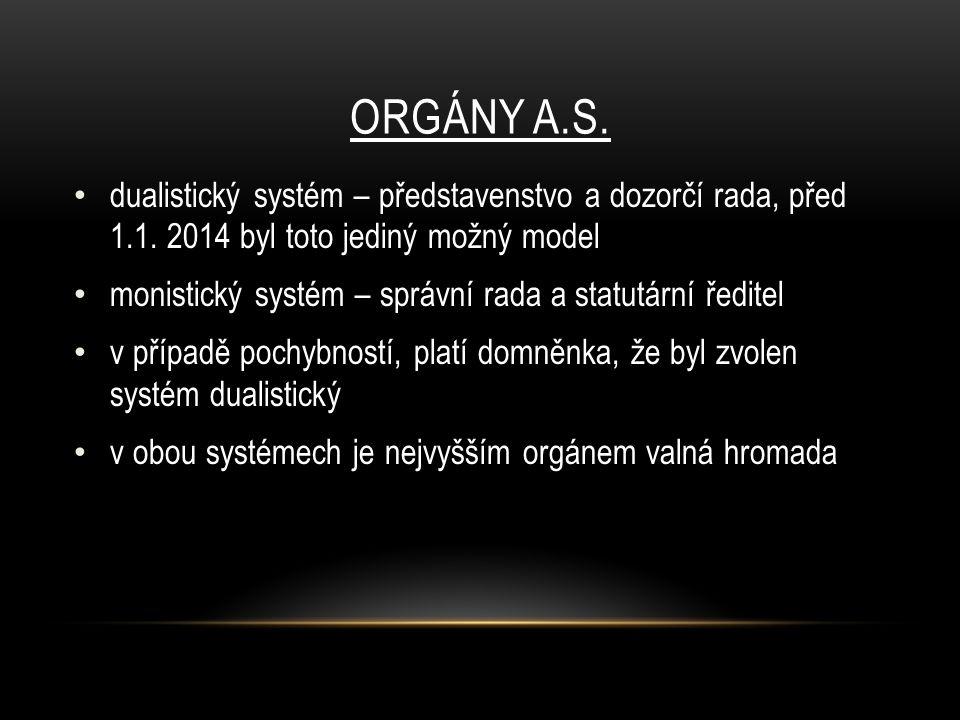 ORGÁNY A.S. dualistický systém – představenstvo a dozorčí rada, před 1.1.