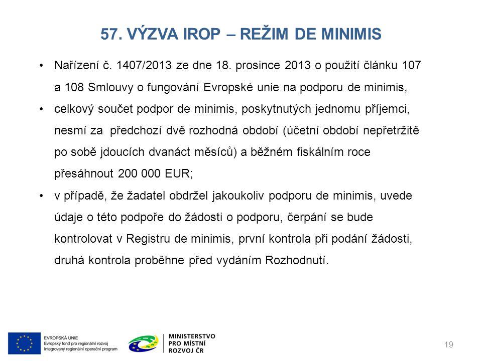 57. VÝZVA IROP – REŽIM DE MINIMIS 19 Nařízení č. 1407/2013 ze dne 18.