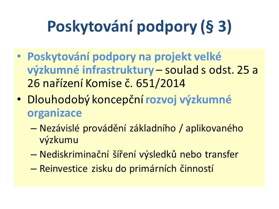 Poskytování podpory (§ 3) Poskytování podpory na projekt velké výzkumné infrastruktury – soulad s odst. 25 a 26 nařízení Komise č. 651/2014 Dlouhodobý