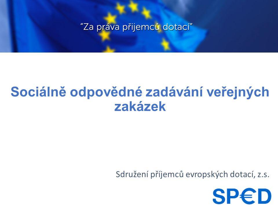 Sociálně odpovědné zadávání veřejných zakázek Sdružení příjemců evropských dotací, z.s.