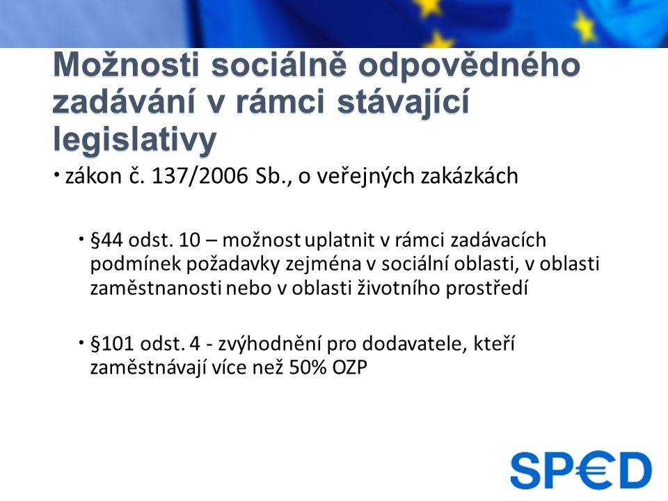 Možnosti sociálně odpovědného zadávání v rámci stávající legislativy  zákon č.