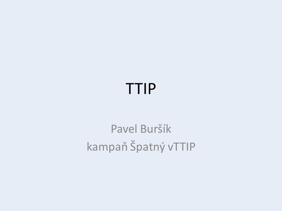 TTIP Pavel Buršík kampaň Špatný vTTIP