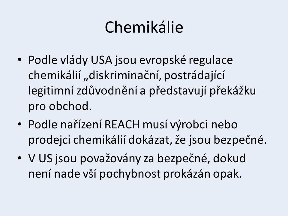 """Chemikálie Podle vlády USA jsou evropské regulace chemikálií """"diskriminační, postrádající legitimní zdůvodnění a představují překážku pro obchod. Podl"""