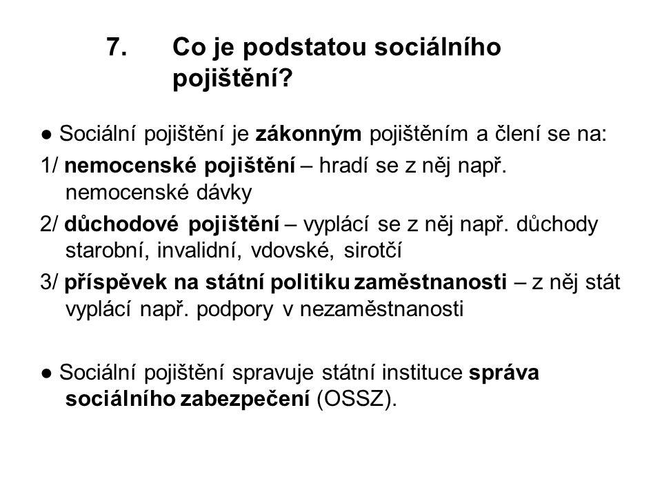 7.Co je podstatou sociálního pojištění.