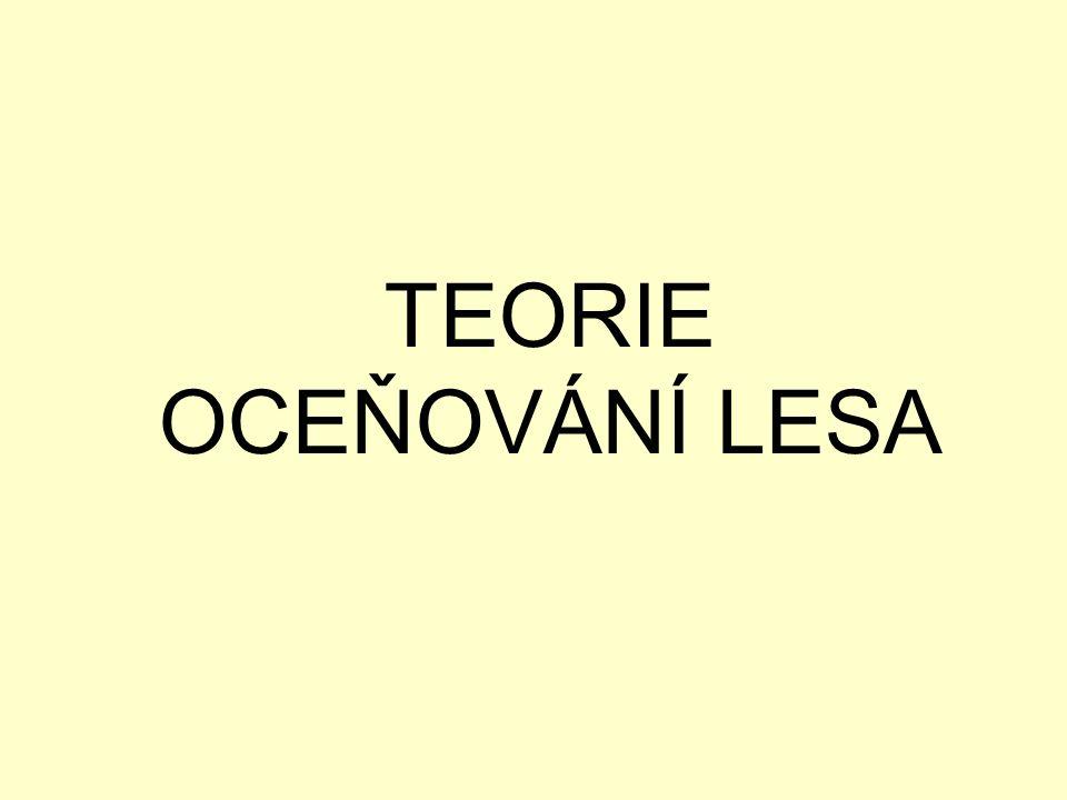TEORIE OCEŇOVÁNÍ LESA