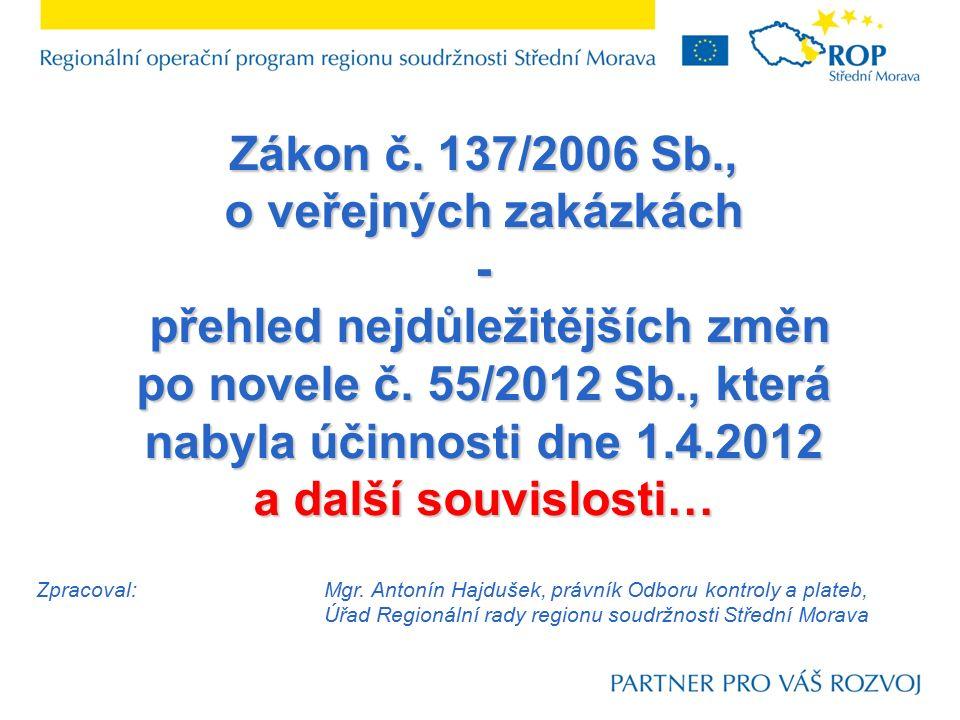 Zákon č. 137/2006 Sb., o veřejných zakázkách - přehled nejdůležitějších změn po novele č.