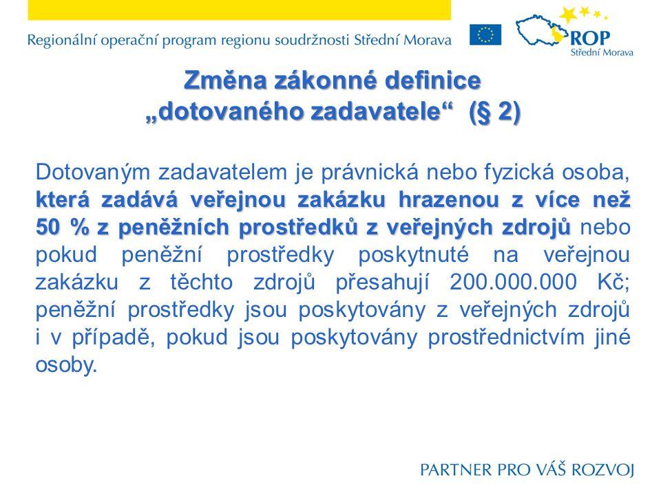 """Zavedení nového institutu – """"Významná veřejná zakázka (§ 16a) Významnou veřejnou zakázkou se rozumí taková VZ, kterou zadává: -ČR přičemž předpokládaná hodnota veřejné zakázky činí nejméně 300.000.000 Kč, -ČR, organizační složky státu, příspěvkové organizace, a další jimi zřizované osoby přičemž předpokládaná hodnota veřejné zakázky činí nejméně 300.000.000 Kč, ÚSC, jimi zřizované příspěvkové organizace přičemž předpokládaná hodnota veřejné zakázky činí nejméně 50.000.000 Kč - ÚSC, jimi zřizované příspěvkové organizace a ostatní veřejní zadavatelé, přičemž předpokládaná hodnota veřejné zakázky činí nejméně 50.000.000 Kč."""