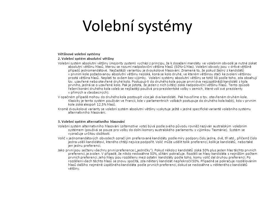 Volební systémy Většinové volební systémy 2. Volební systém absolutní většiny Volební systém absolutní většiny (majority system) vychází z principu, ž