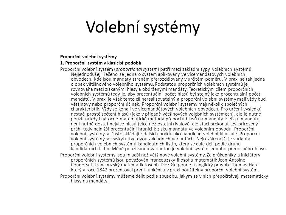 Volební systémy Proporční volební systémy 1. Proporční systém v klasické podobě Proporční volební systém (proportional system) patří mezi základní typ