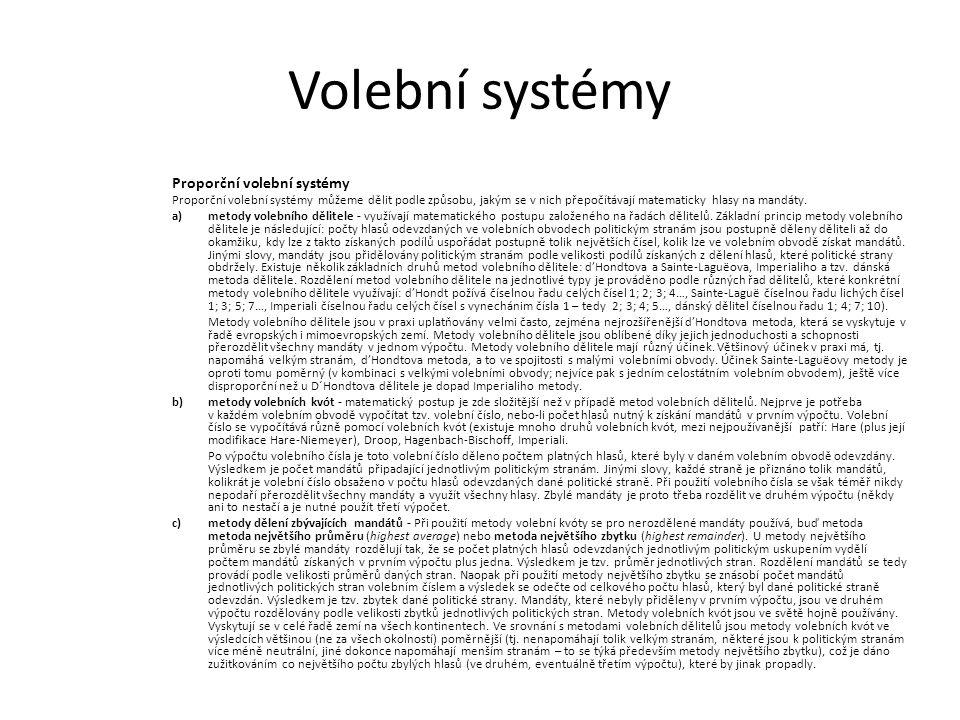 Volební systémy Proporční volební systémy Proporční volební systémy můžeme dělit podle způsobu, jakým se v nich přepočítávají matematicky hlasy na mandáty.