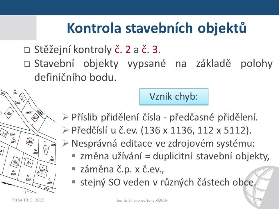 Praha 19. 5. 2015 Kontrola stavebních objektů 10  Příslib přidělení čísla - předčasné přidělení.
