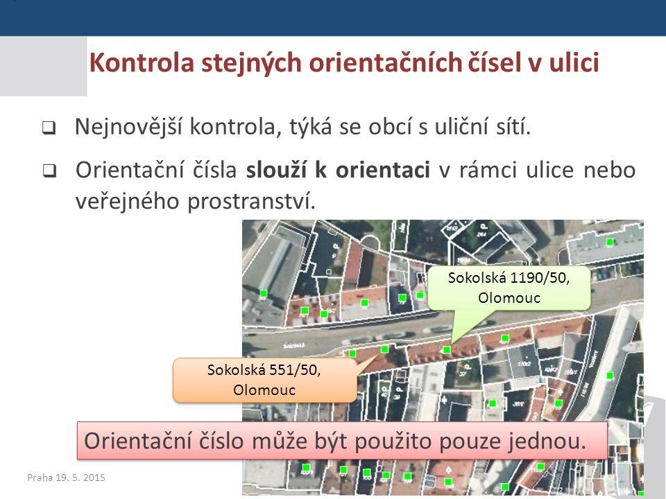 34 Seminář pro editory RÚIAN Kontrola stejných orientačních čísel v ulici 34  Nejnovější kontrola, týká se obcí s uliční sítí.