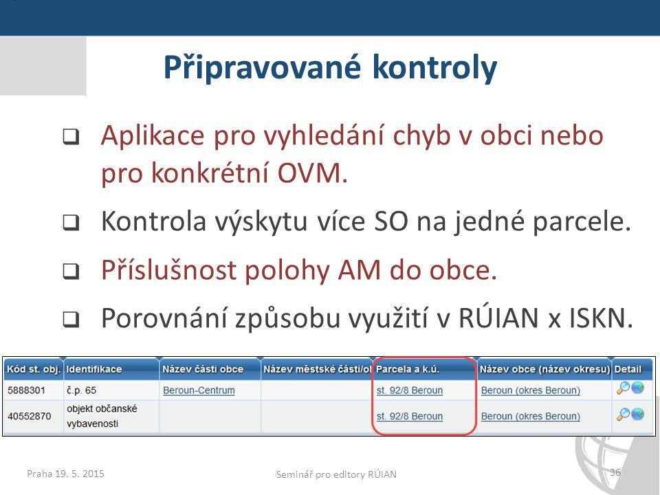 Připravované kontroly 36  Aplikace pro vyhledání chyb v obci nebo pro konkrétní OVM.
