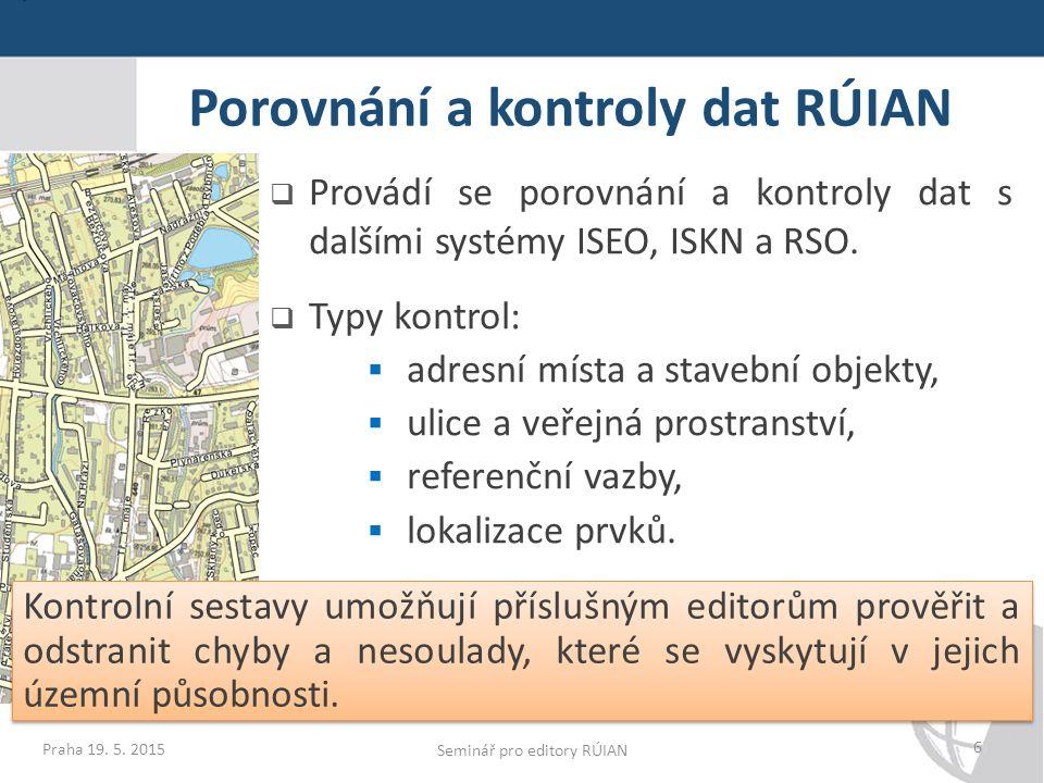 Porovnání a kontroly dat RÚIAN  Provádí se porovnání a kontroly dat s dalšími systémy ISEO, ISKN a RSO.