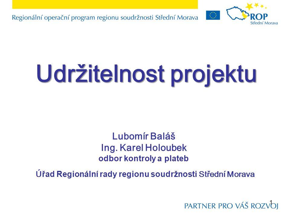 Udržitelnost projektu Udržitelnost projektu Lubomír Baláš Ing.