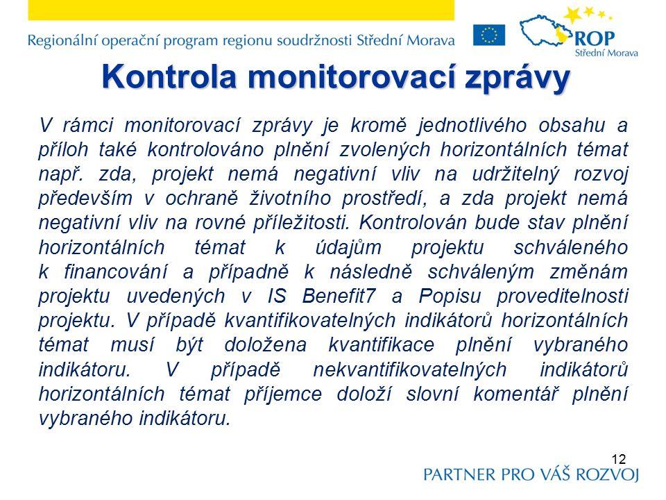 Kontrola monitorovací zprávy V rámci monitorovací zprávy je kromě jednotlivého obsahu a příloh také kontrolováno plnění zvolených horizontálních témat např.