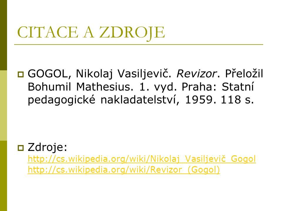 CITACE A ZDROJE  GOGOL, Nikolaj Vasiljevič. Revizor.