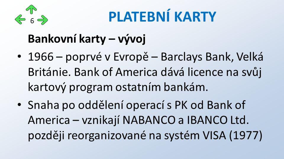 Bankovní karty – vývoj 1966 – poprvé v Evropě – Barclays Bank, Velká Británie.