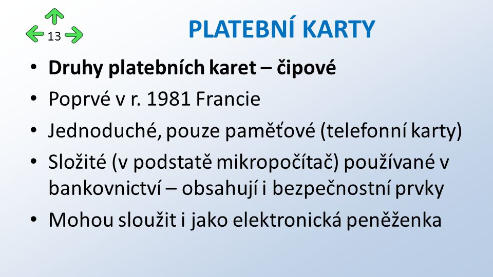 Druhy platebních karet – čipové Poprvé v r.
