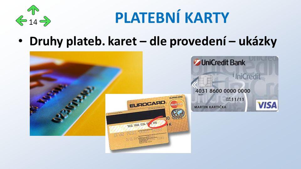 Druhy plateb. karet – dle provedení – ukázky PLATEBNÍ KARTY 14