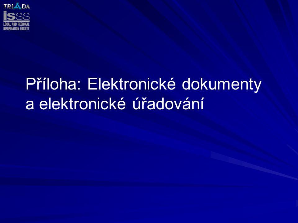 Příloha: Elektronické dokumenty a elektronické úřadování