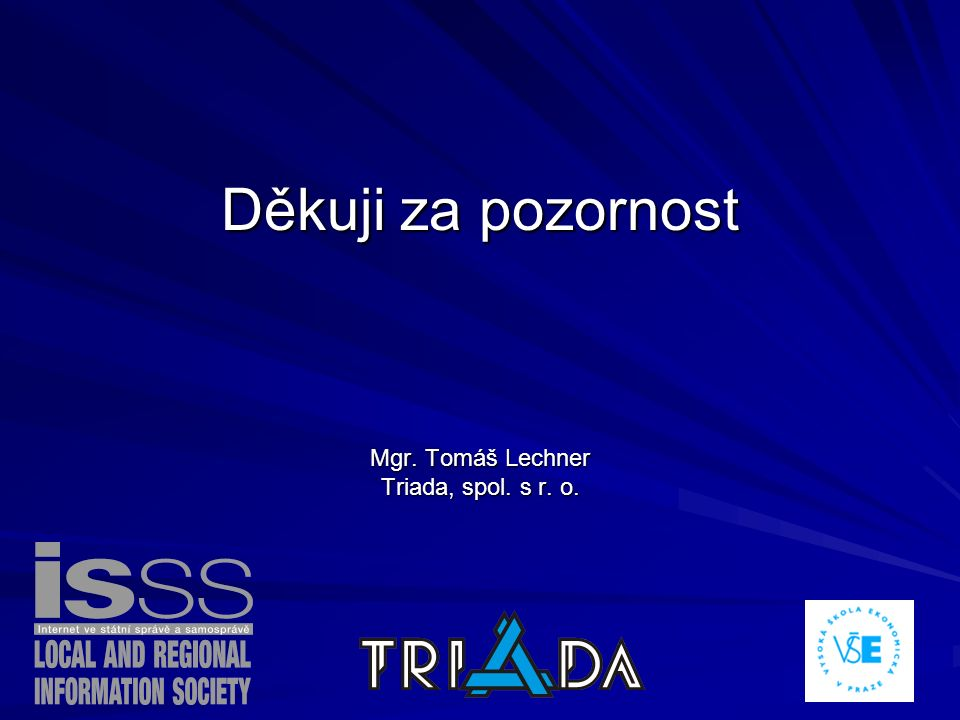 Děkuji za pozornost Mgr. Tomáš Lechner Triada, spol. s r. o.