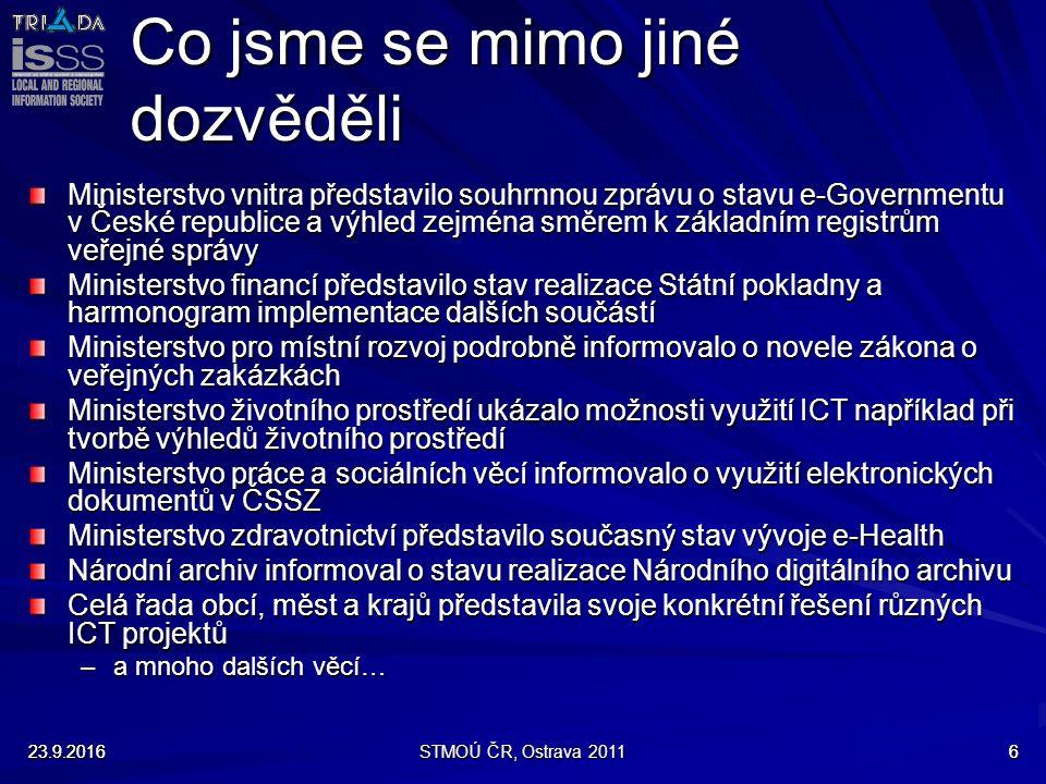 Co jsme se mimo jiné dozvěděli Ministerstvo vnitra představilo souhrnnou zprávu o stavu e-Governmentu v České republice a výhled zejména směrem k zákl