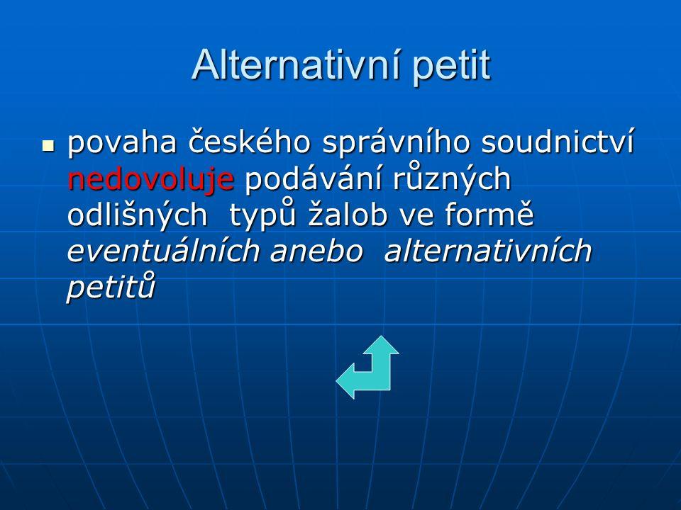 Alternativní petit povaha českého správního soudnictví nedovoluje podávání různých odlišných typů žalob ve formě eventuálních anebo alternativních pet