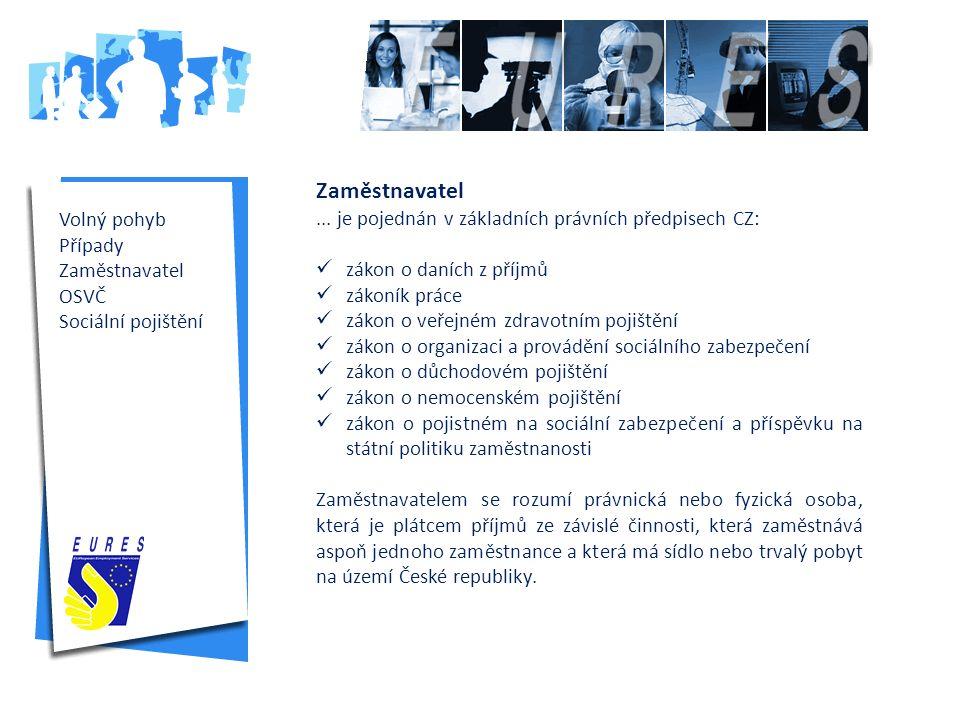 Volný pohyb Případy Zaměstnavatel OSVČ Sociální pojištění Zaměstnavatel...