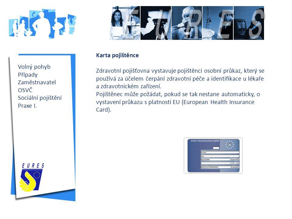 Volný pohyb Případy Zaměstnavatel OSVČ Sociální pojištění Praxe I.