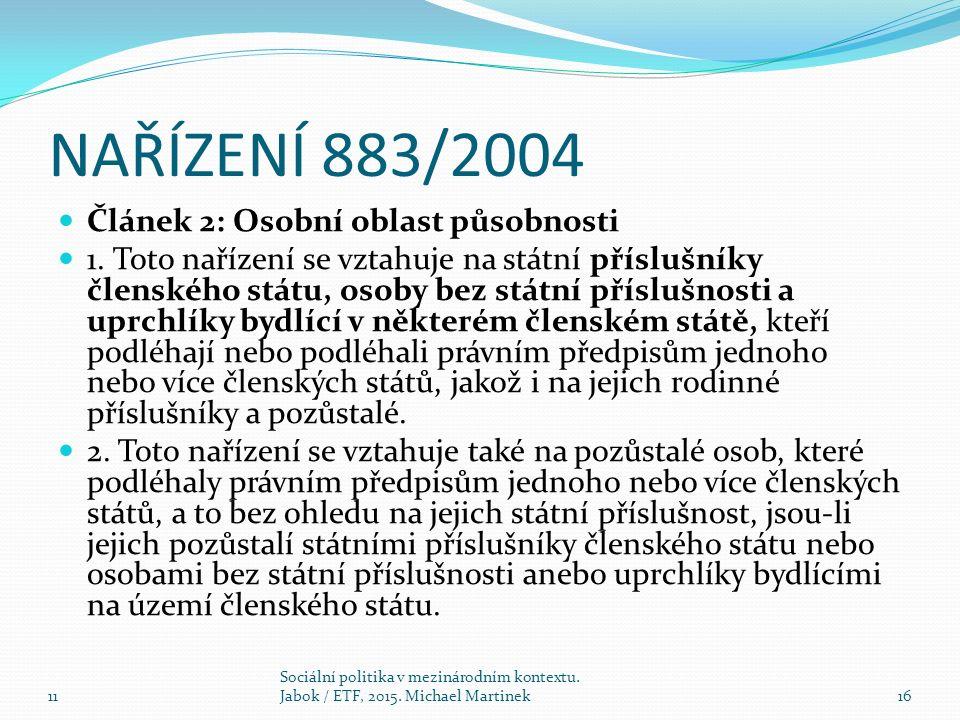 NAŘÍZENÍ 883/2004 Článek 2: Osobní oblast působnosti 1.