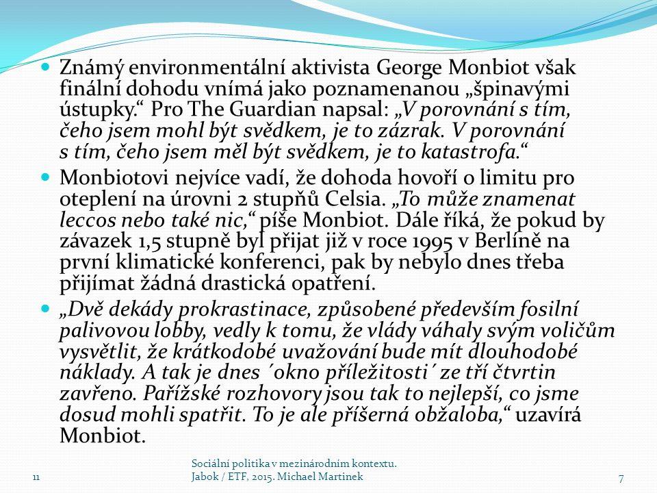 """Známý environmentální aktivista George Monbiot však finální dohodu vnímá jako poznamenanou """"špinavými ústupky. Pro The Guardian napsal: """"V porovnání s tím, čeho jsem mohl být svědkem, je to zázrak."""