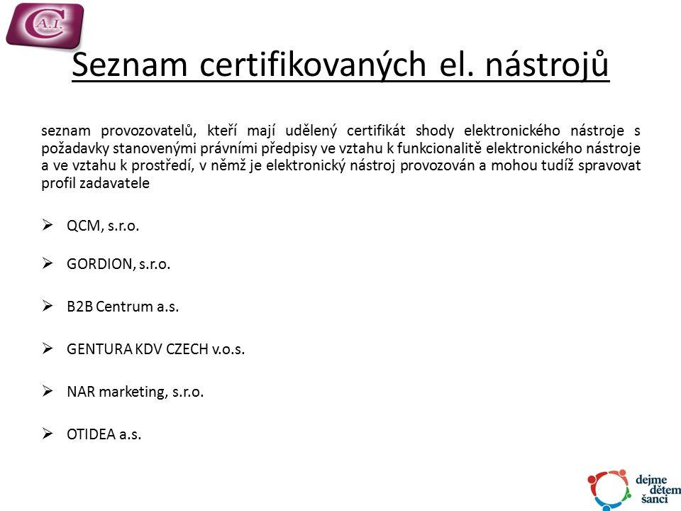 Seznam certifikovaných el. nástrojů seznam provozovatelů, kteří mají udělený certifikát shody elektronického nástroje s požadavky stanovenými právními