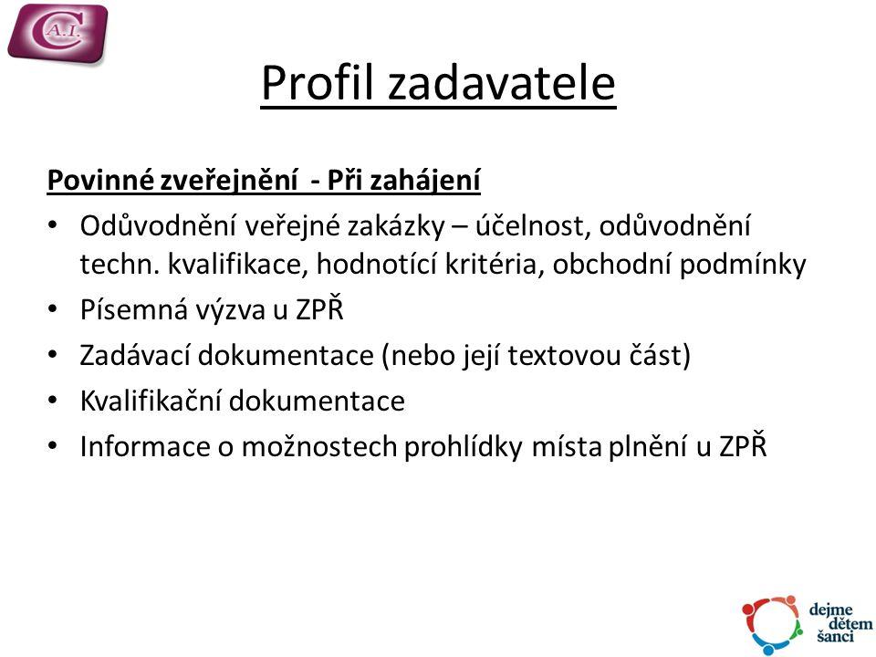 Profil zadavatele Povinné zveřejnění - Při zahájení Odůvodnění veřejné zakázky – účelnost, odůvodnění techn.