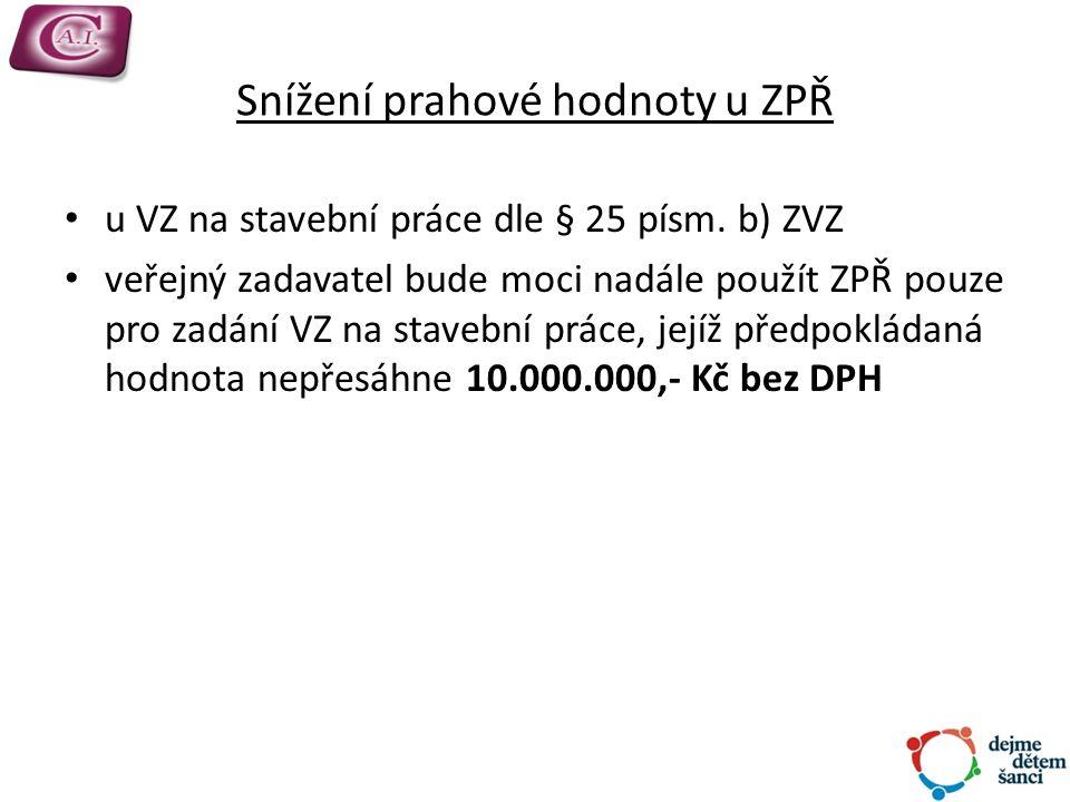 Snížení prahové hodnoty u ZPŘ u VZ na stavební práce dle § 25 písm.