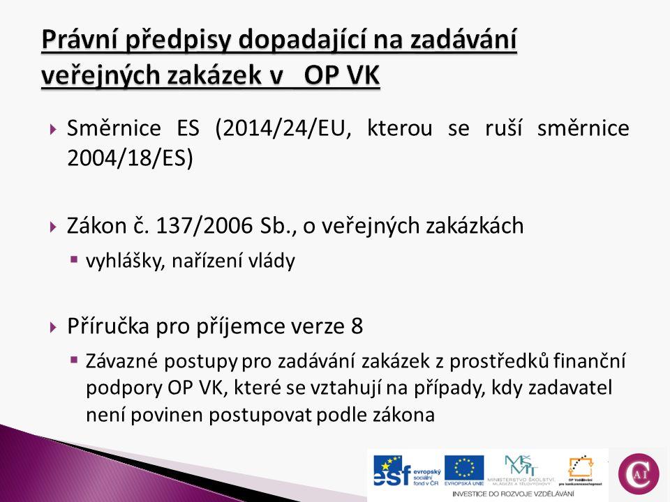  Směrnice ES (2014/24/EU, kterou se ruší směrnice 2004/18/ES)  Zákon č.
