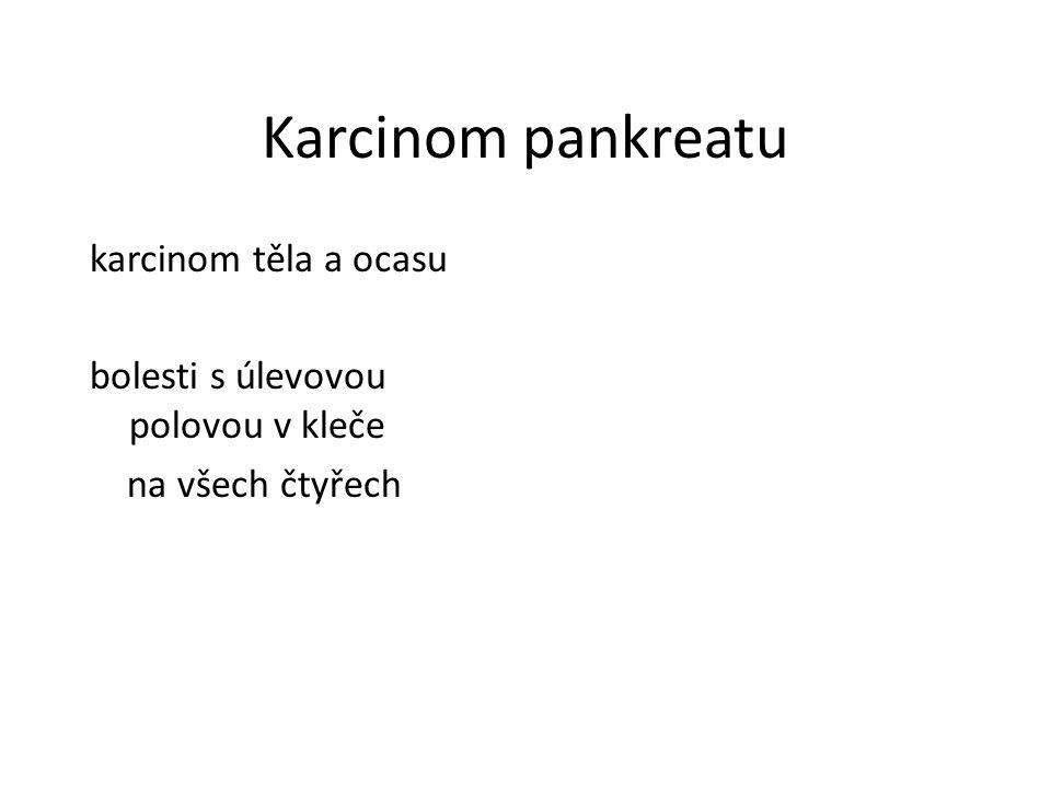 Karcinom pankreatu karcinom těla a ocasu bolesti s úlevovou polovou v kleče na všech čtyřech