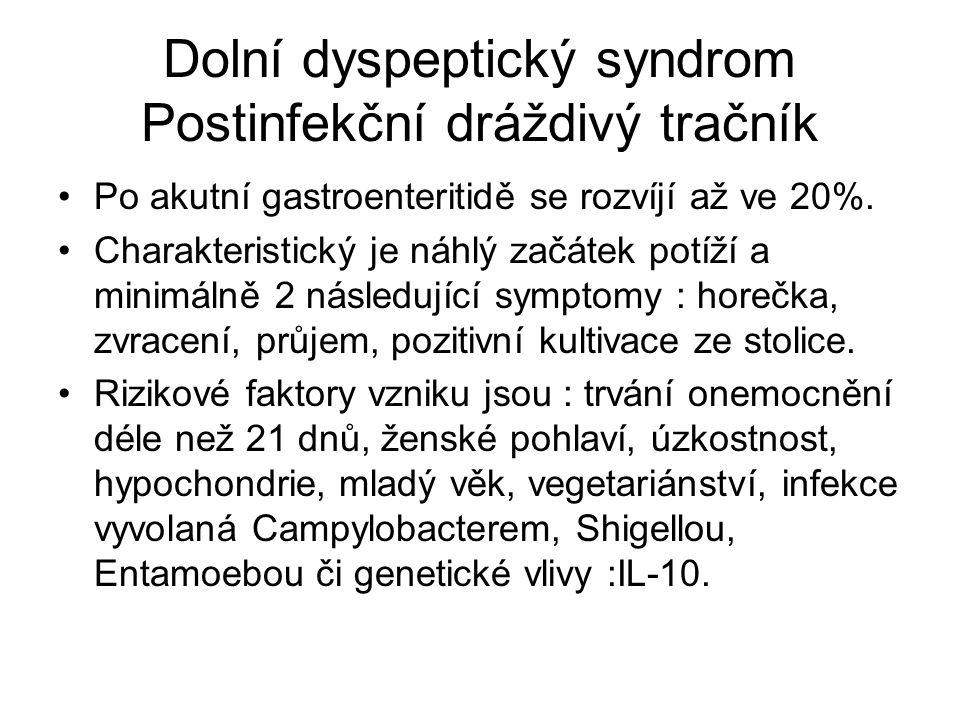 Dolní dyspeptický syndrom Postinfekční dráždivý tračník Po akutní gastroenteritidě se rozvíjí až ve 20%.
